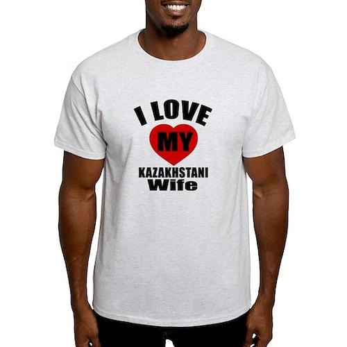 I Love My Kazakhstani Wife T-Shirt