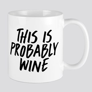 This is Probably Wine Mugs