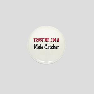 Trust Me I'm a Mole Catcher Mini Button
