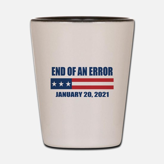 End of an Error 2021 Shot Glass