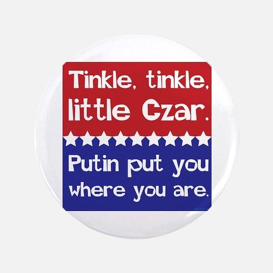 Tinkle Tinkle, Little Czar Button