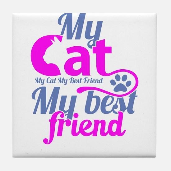My cat my best friend Tile Coaster
