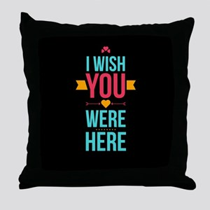 I Wish You Were Here Love Hearts Throw Pillow