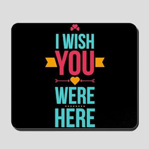 I Wish You Were Here Love Hearts Mousepad