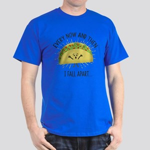Every Now and Then I Fall Apart Funny Taco T-Shirt