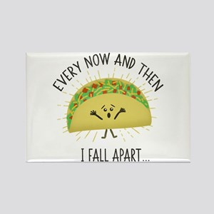 Every Now and Then I Fall Apart Funny Taco Magnets