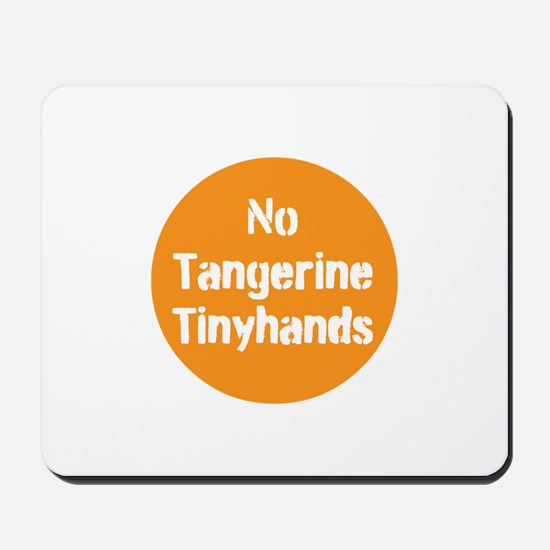 no tangerine tinyhands Mousepad