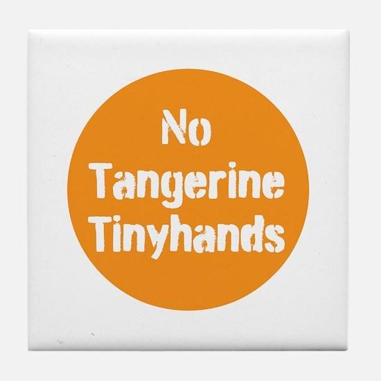 no tangerine tinyhands Tile Coaster