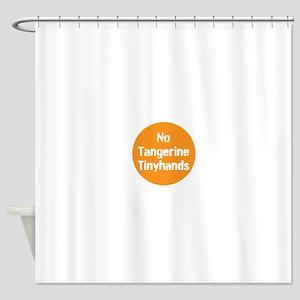 no tangerine tinyhands Shower Curtain