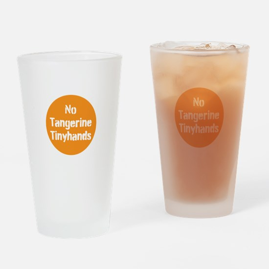 no tangerine tinyhands Drinking Glass