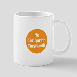 no tangerine tinyhands Mugs