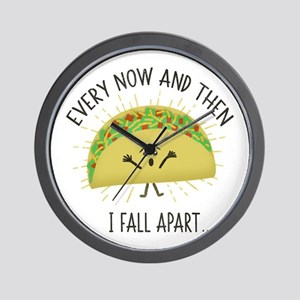Every Now and Then I Fall Apart Funny T Wall Clock