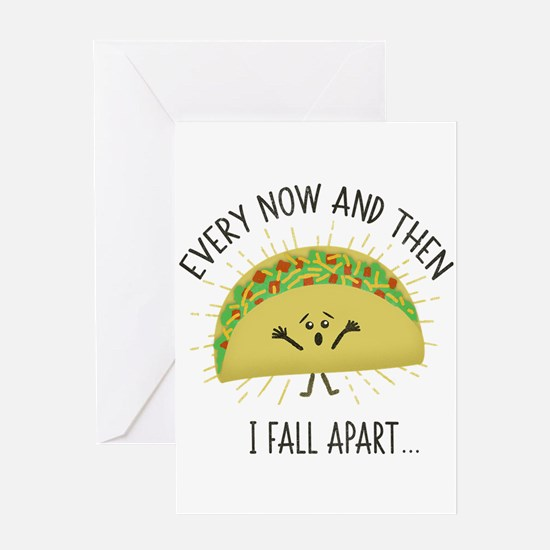 Every Now and Then I Fall Apart Fun Greeting Cards