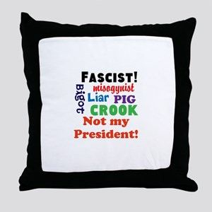 Fascist, pig, liar,bigot, not my president Throw P