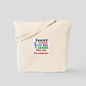 Fascist, pig, liar,bigot, not my president Tote Ba