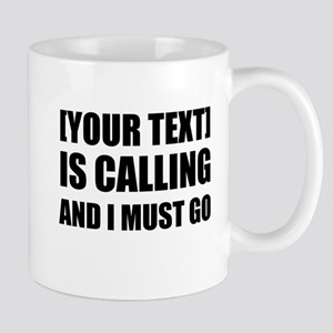 Is Calling And I Must Go Personalize It! Mugs