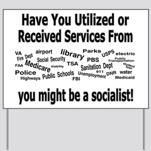 might be a socialist Yard Sign