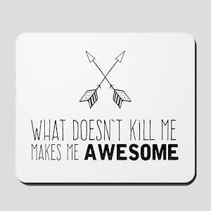 Makes Me Awesome Mousepad