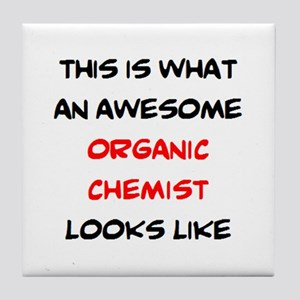 awesome organic chemist Tile Coaster