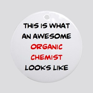awesome organic chemist Round Ornament