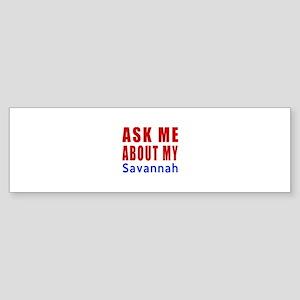 Ask Me About My Savannah Cat Desi Sticker (Bumper)