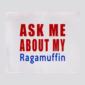 Ask Me About My Ragamuffin Cat Desig Throw Blanket