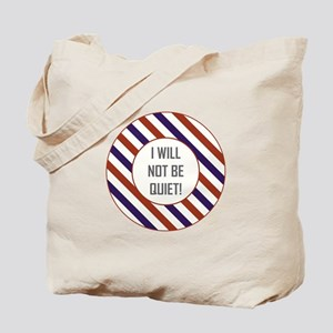 I WILL NOT... Tote Bag