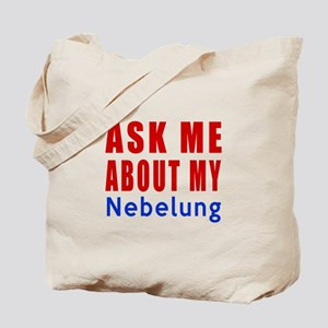 Ask Me About My Nebelung Cat Designs Tote Bag