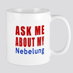 Ask Me About My Nebelung Cat Designs Mug