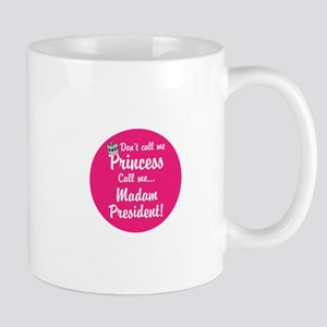 Don't call me princess, call me madam presiden