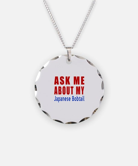 Ask Me About My Japanese Bob Necklace