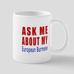 Ask Me About My European Burmese Cat De Mug