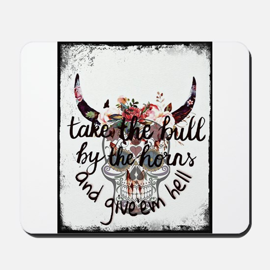 Grab the bull by the horns Mousepad
