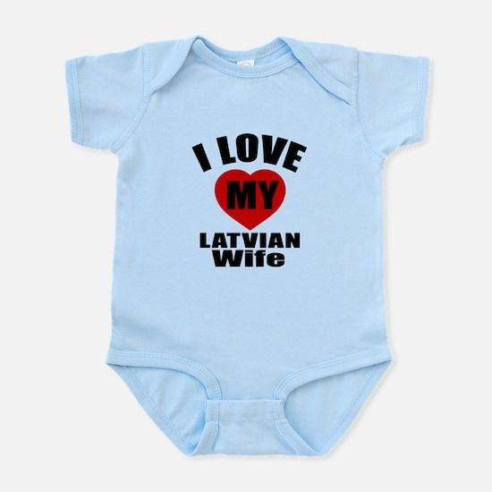 I Love My Latvian Wife Infant Bodysuit