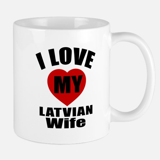 I Love My Latvian Wife Mug