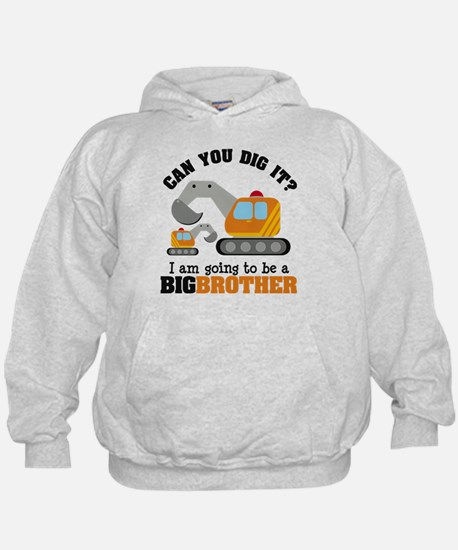 Excavator Big Brother to be Sweatshirt
