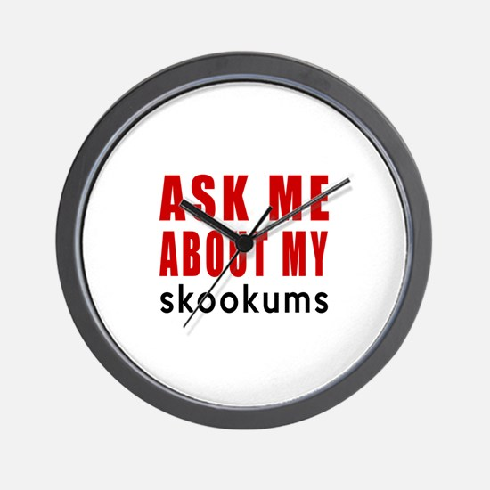 Ask Me About My skookums Cat Designs Wall Clock