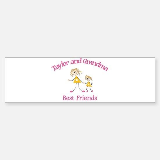 Taylor & Grandma - Best Frien Bumper Bumper Bumper Sticker