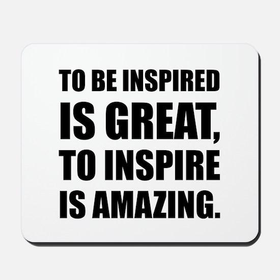 Inspire Is Amazing Mousepad