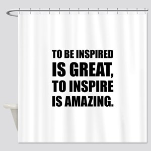 Inspire Is Amazing Shower Curtain
