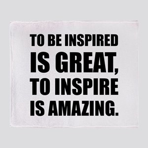 Inspire Is Amazing Throw Blanket