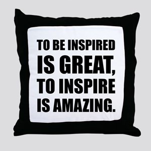 Inspire Is Amazing Throw Pillow