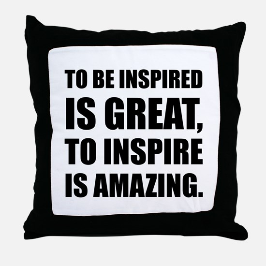Inspire Is Amazing Throw Pillow