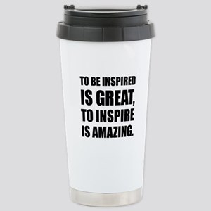 Inspire Is Amazing Travel Mug