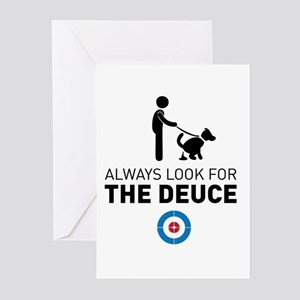Always look for the deuce Greeting Cards