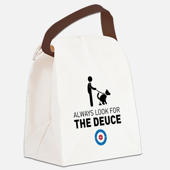Always look for the deuce Canvas Lunch Bag