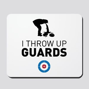 I throw up guards Mousepad