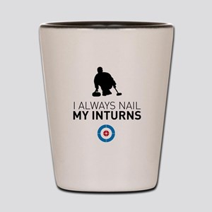 I always nail my inturns Shot Glass