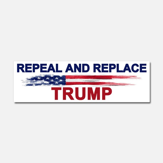 Repeal And Replace Trump Car Magnet 10 X 3