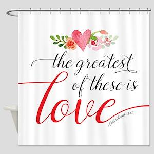 Greatest Love Shower Curtain